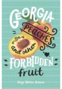 Georgia Peaches and Other Forbidden Fruit ( by Brown, Jaye Robin ) [9780062270986]