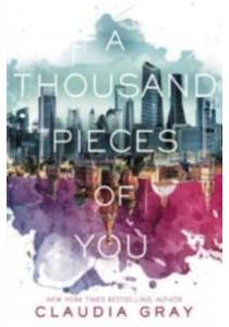 A Thousand Pieces of You ( Firebird 1 ) (Reprint) ( by Gray, Claudia ) [9780062278975]