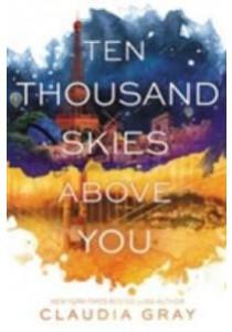 Ten Thousand Skies above You ( Firebird 2 ) (Reprint) ( by Gray, Claudia ) [9780062279002]