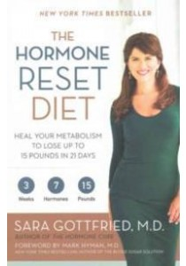 The Hormone Reset Diet : Heal Your Metabolism to Lose Up to 15 Pounds in 21 Days [9780062316257]