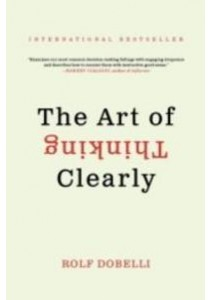 The Art of Thinking Clearly (OME A-FORMAT) ( by Dobelli, Rolf ) [9780062343963]