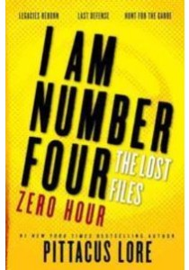 I am Number Four: the Lost Files : Zero Hour (Lorien Legacies) [9780062387714]