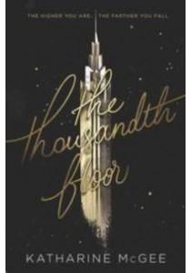 The Thousandth Floor (Thousandth Floor) ( by McGee, Katharine ) [9780062418593]