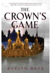The Crown's Game ( OME ) (InternationalERNATIONAL) ( by Skye, Evelyn ) [9780062560605]