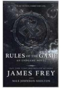Rules of the Game ( Endgame 3 )( OME ) (InternationalERNATIONAL) ( by Frey, James ) [9780062561916]