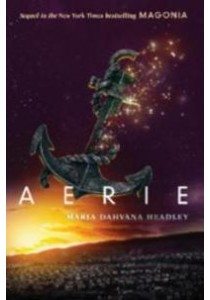Aerie ( Magonia 2 ) ( OME ) (INTERNATIONAL) ( by Headley, Maria Dahvana ) [9780062565372]