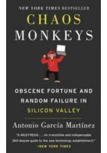 [Martinez, Antonio Garcia ] Chaos Monkeys : Obscene Fortune and Random Failure in Silicon Valley (OME A-FORMAT) (Books Kinokuniya)