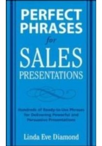 Perfect Phrases for Sales Presentations : Hundreds of Ready-to-use Phrases [9780071634533]