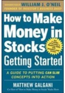 How to Make Money in Stocks Getting Started : A Guide to Putting Can Slim Concepts into Action ( by Galgani, Matthew/ O'neil, William (INT) ) [9780071810111]