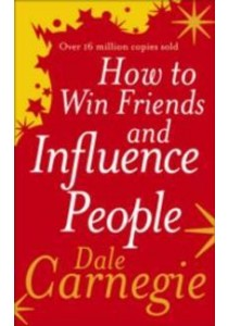 How to Win Friends and Influence People ( by Dale Carnegie ) [9780091906351]
