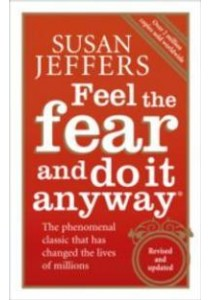 Feel the Fear and Do it Anyway ( by Jeffers, Susan J. ) [9780091907075]