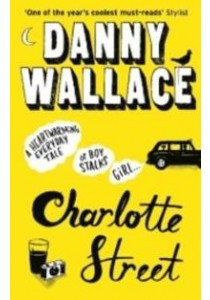 Charlotte Street ( by Wallace, Danny ) [9780091919078]