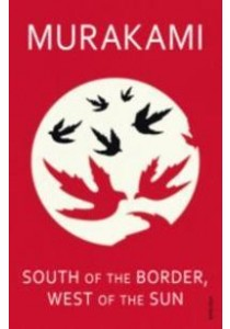 South of the Border, West of the Sun ( by Murakami, Haruki ) [9780099448570]