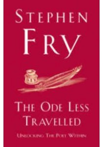 The Ode Less Travelled: Unlocking the Poet within ( by Fry, Stephen ) [9780099509349]