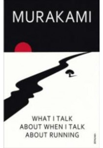 What I Talk about When I Talk about Running -- Paperback ( by Murakami, Haruki ) [9780099526155]