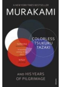 Colorless Tsukuru Tazaki and His Years of Pilgrimage [9780099590378]