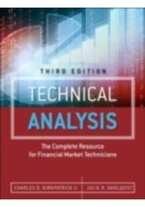 Technical Analysis : The Complete Resource for Financial Market Technicians (3rd) ( by Kirkpatrick, Charles D., II/ Dahlquist, Julie, Ph.D. ) [9780134137049]