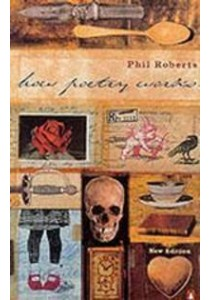 How Poetry Works ( by Roberts, Phil ) [9780140285376]