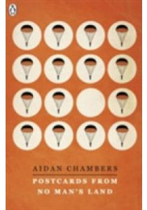 Postcards from No Man's Land (The Originals) ( by Chambers, Aidan ) [9780141371689]
