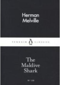 The Maldive Shark (Penguin Little Black Classics) ( by Melville, Herman ) [9780141397177]