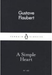 A Simple Heart (Penguin Little Black Classics) ( by Flaubert, Gustave ) [9780141397504]