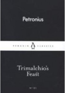 Trimalchio's Feast (Penguin Little Black Classics) ( by Petronius Arbiter ) [9780141398006]