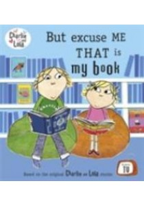 But Excuse Me That is My Book (Charlie and Lola) -- Paperback ( by Child, Lauren ) [9780141500539]