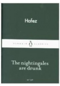 The Nightingales are Drunk (Penguin Little Black Classics) ( by HAFEZ ) [9780141980263]
