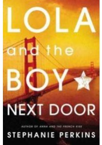 Lola and the Boy Next Door (Reprint) ( by Perkins, Stephanie ) [9780142422014]