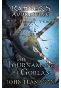The Tournament at Gorlan ( Ranger's Apprentice: the Early Years 1 ) [9780142427323]