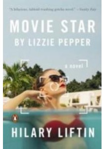 Movie Star by Lizzie Pepper (Reprint) ( by Liftin, Hilary ) [9780143109389]