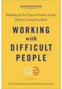 Working with Difficult People (2nd Revised) ( by Hakim, Amy Cooper/ Solomon, Muriel ) [9780143111870]