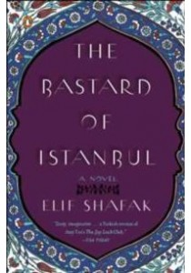 The Bastard of Istanbul (Reprint) ( by Shafak, Elif ) [9780143112716]