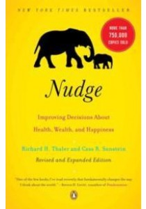 Nudge : Improving Decisions about Health, Wealth, and Happiness (Updated) ( by Thaler, Richard H./ Sunstein, Cass R. ) [9780143115267]