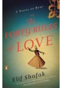 The Forty Rules of Love : A Novel of Rumi (Reprint) ( by Shafak, Elif ) [9780143118527]
