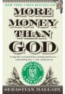 More Money than God : Hedge Funds and the Making of a New Elite [9780143119418]