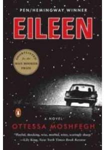 Eileen (Reprint) ( by Moshfegh, Ottessa ) [9780143128755]