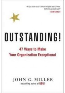 Outstanding! : 47 Ways to Make Your Organization Exceptional (Reprint) [9780143129929]