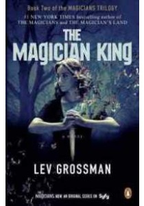 The Magician King (Magicians Trilogy) (Media Tie In) ( by Grossman, Lev ) [9780143131434]