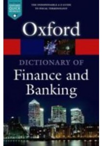 A Dictionary of Finance and Banking (Oxford Paperback Reference) (5th) ( by Oxford University Press (COR) ) [9780199664931]