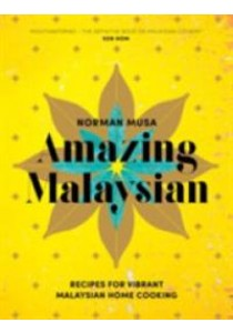 Amazing Malaysian : Recipes for Vibrant Malaysian Home Cooking ( by Musa, Norman ) [9780224101547]