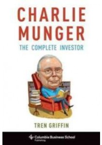 Charlie Munger : The Complete Investor ( by Griffin, Tren ) [9780231170987]