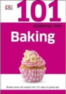 101 Essential Tips Baking -- Paperback ( by Dk ) [9780241014691]