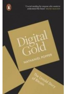 Digital Gold: The Untold Story of Bitcoin ( by Popper, Nathaniel ) [9780241180990]
