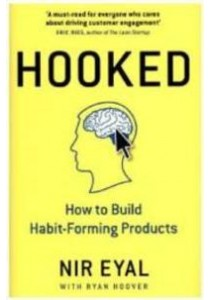 Hooked: How to Build Habit-Forming Products ( by Eyal, Nir ) [9780241184837]
