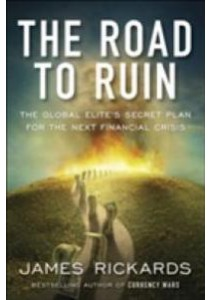 The Road to Ruin: The Global Elite's Secret Plan for the Next Financial Crisis [9780241189207]