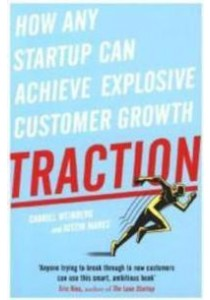 Traction: How Any Startup Can Achieve Explosive Customer Growth ( by Weinberg, Gabriel/ Mares, Justin ) [9780241242537]