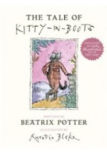 The Tale of Kitty in Boots ( by Potter, Beatrix/ Blake, Quentin (ILL) ) [9780241247594]