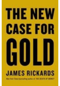 The New Case for Gold ( by Rickards, James ) [9780241248355]