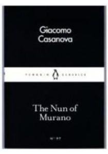 The Nun of Murano (Penguin Little Black Classics) ( by Casanova, Giacomo ) [9780241252246]